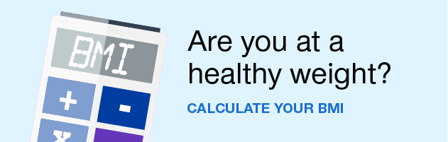 Are you at a healthy weight? Calculate your BMI